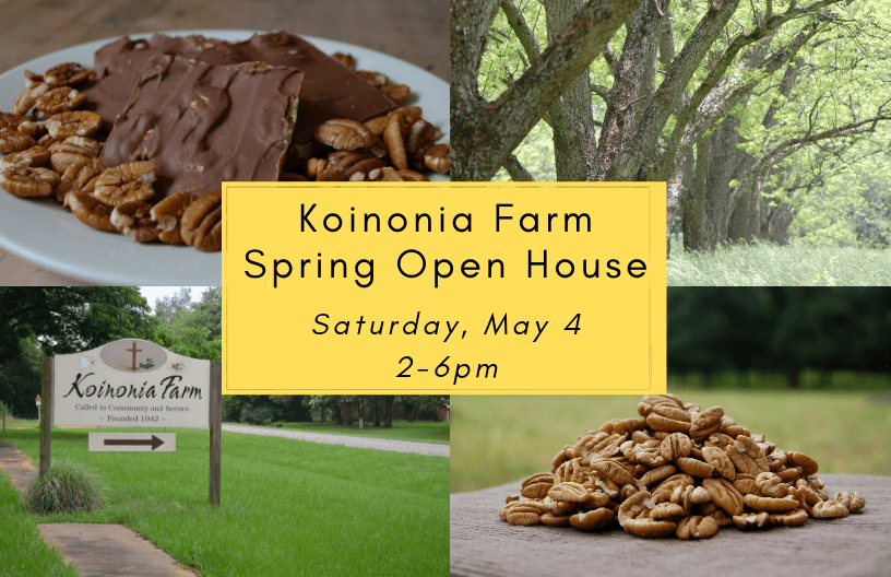 Koinonia Farm Spring Open House- Saturday, May 4, 2-6pm